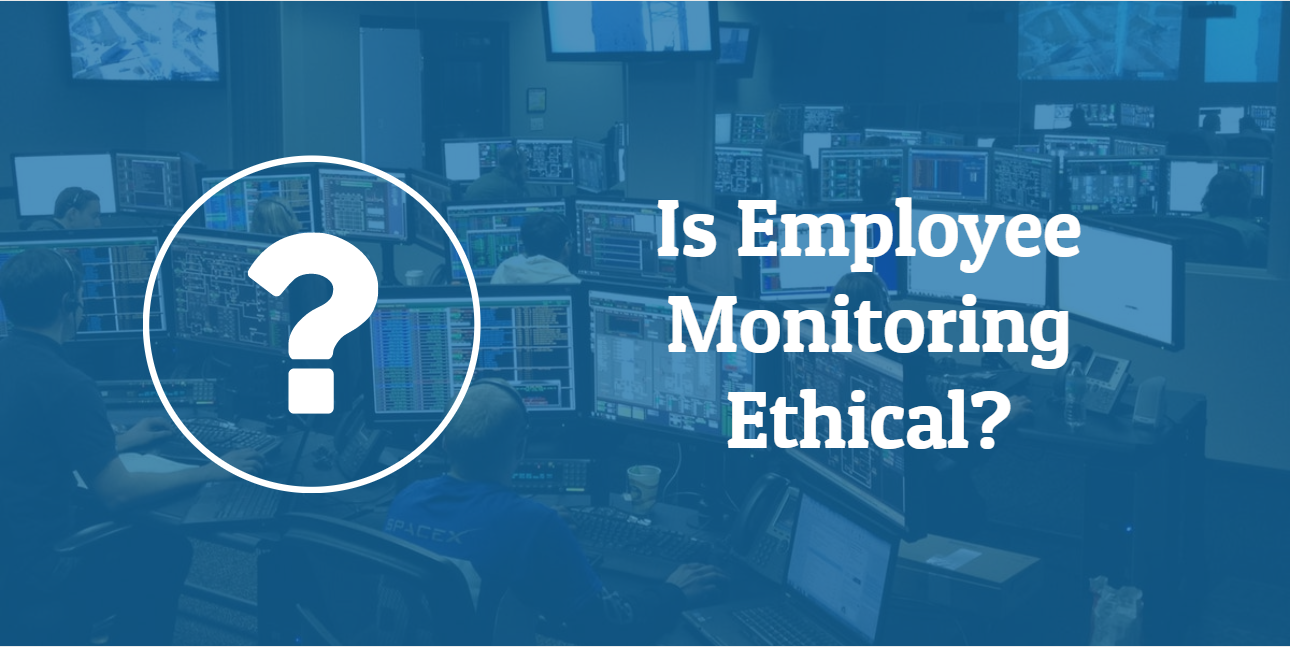 Is Employee Monitoring Ethical?