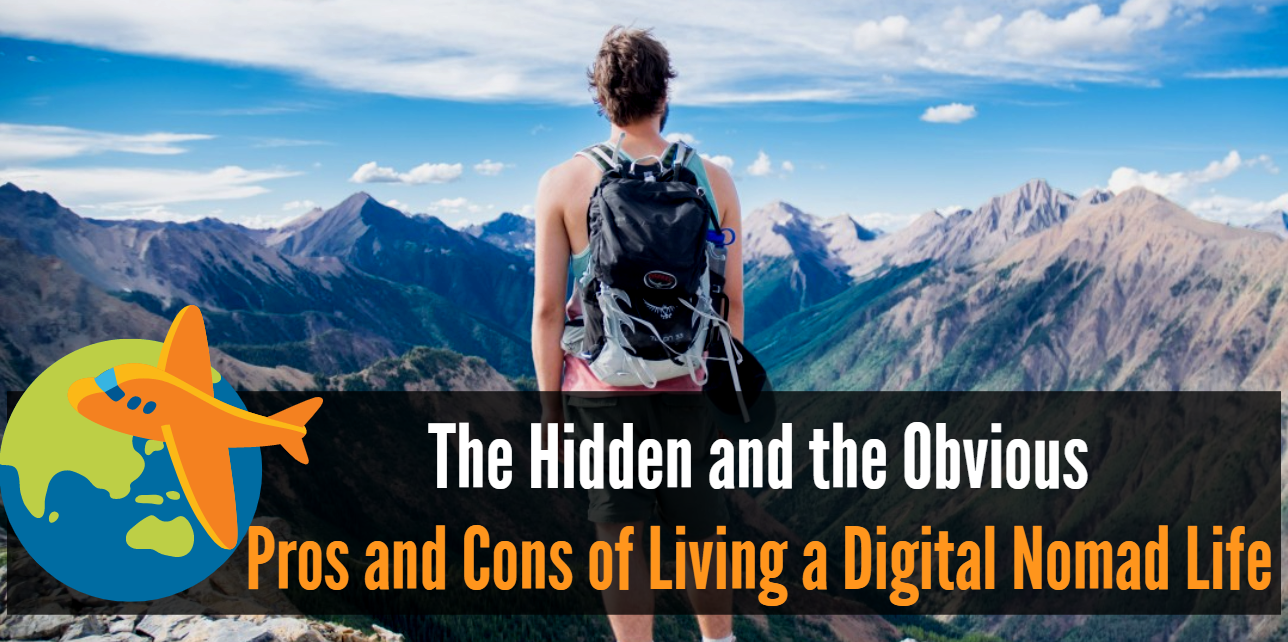 The Hidden and the Obvious Pros and Cons of Living a Digital Nomad Life
