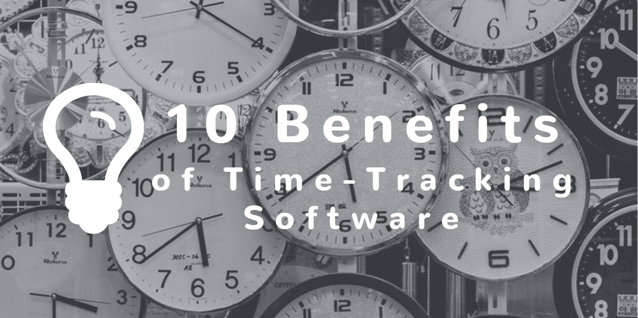 10 Awesome Benefits of Time-Tracking Software You Might Not Be Realizing