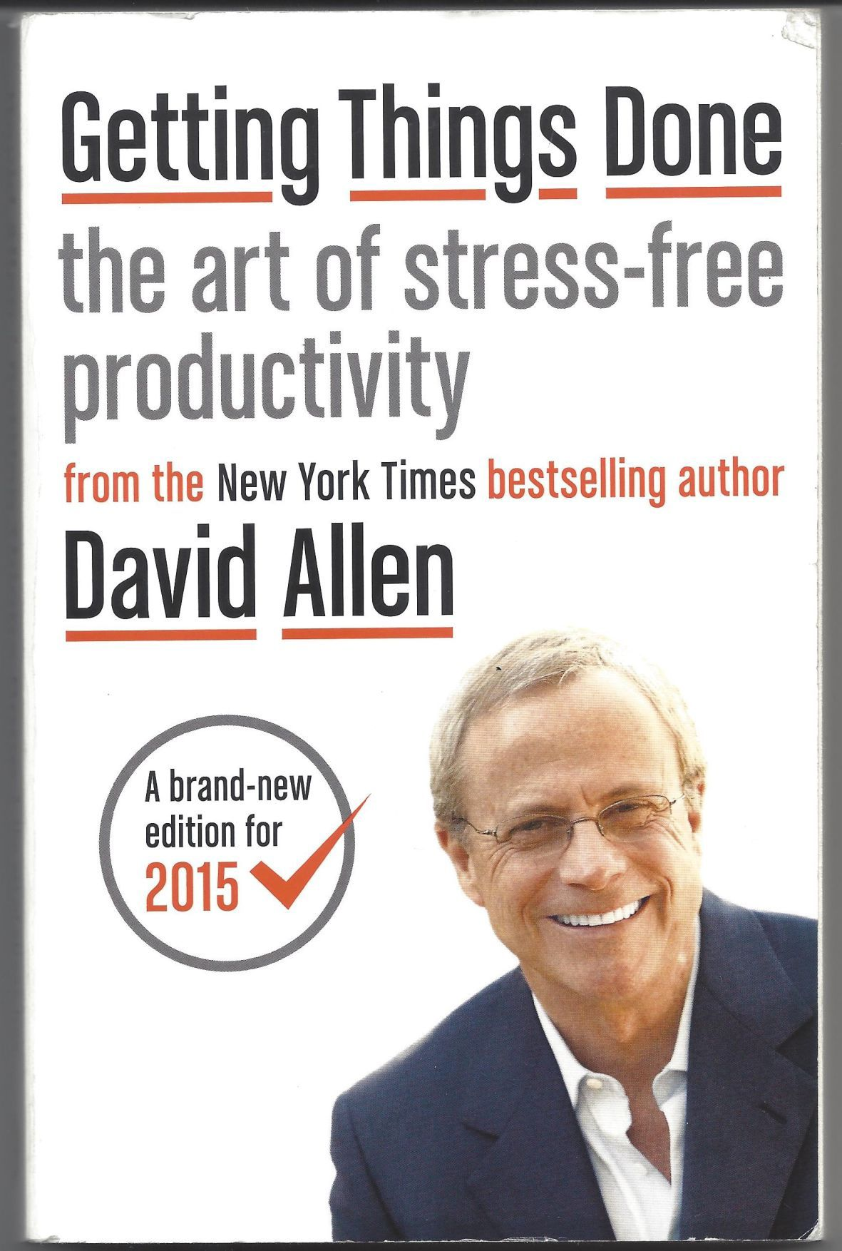 "David Allen ""Getting Things Done: The Art of Stress-Free Productivity"""