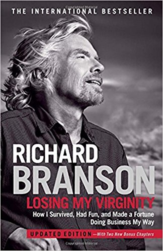 "Richard Branson ""Losing My Virginity: How I Survived, Had Fun, and Made a Fortune Doing Business My Way"""