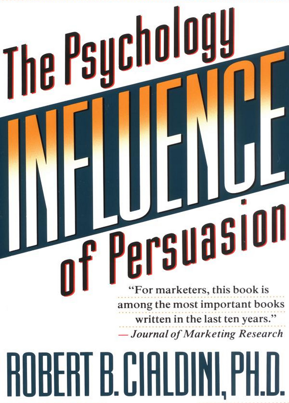 "Robert Cialdini ""Influence: The Psychology of Persuasion"""