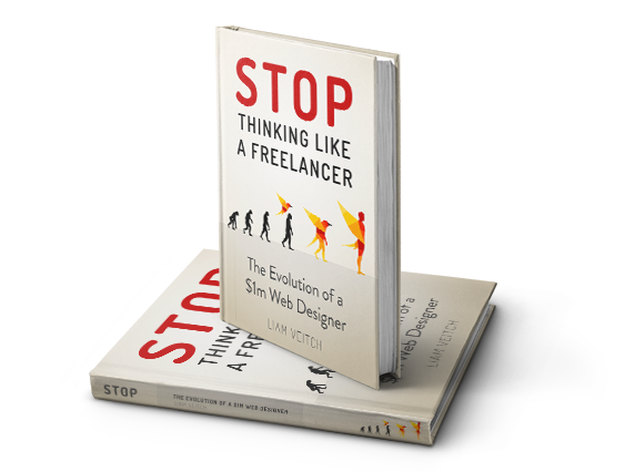 "Liam Veitch ""Stop Thinking Like a Freelancer: The Evolution of a $1M Web Designer"""