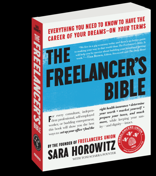 "Sara Horowitz and Toni Sciarra Poynter ""The Freelancer's Bible: Everything You Need to Know to Have the Career of Your Dreams"""