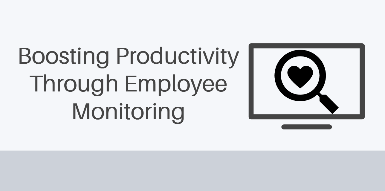 Boosting Productivity Through Employee Monitoring
