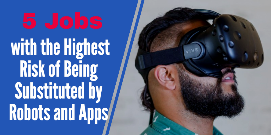 5 Jobs with the Highest Risk of Being Substituted by Robots and Apps